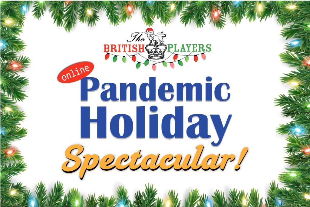 The British Players Pandemic Holiday Spectacular!